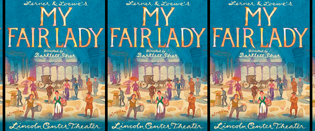 my fair lady poster feature lincoln center theater