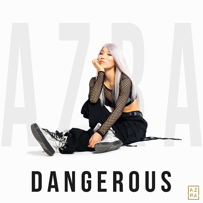 AZRA - Dangerous Single Cover Artwork Designer: Clara Lee Photographer: Tony Barnes Jr. Website: www.AZRAOFFICIAL.COM